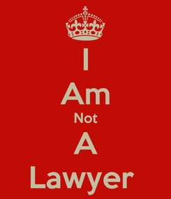 Poster: I Am Not A Lawyer
