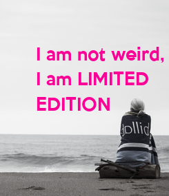 Poster: I am not weird,