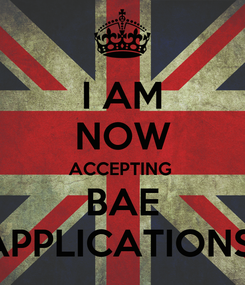 Poster: I AM NOW ACCEPTING  BAE APPLICATIONS