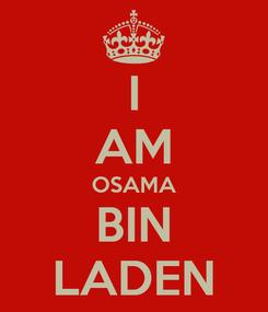 Poster: I AM OSAMA BIN LADEN