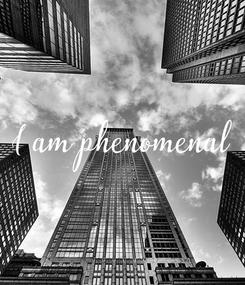 Poster: I am phenomenal