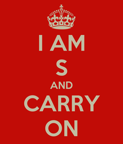 Poster: I AM S AND CARRY ON