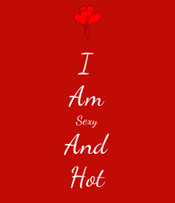 Poster: I Am Sexy And Hot