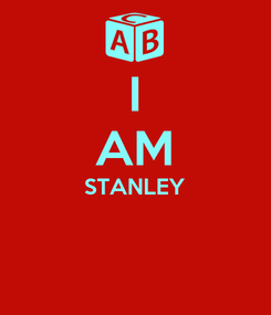 Poster: I AM STANLEY
