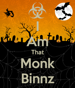 Poster: I Am That Monk Binnz