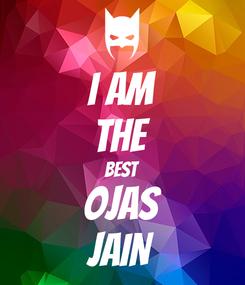 Poster: I AM THE BEST OJAS JAIN