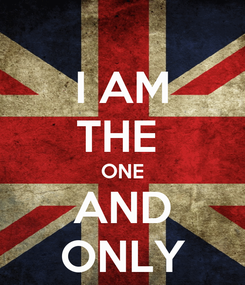 Poster: I AM THE  ONE AND ONLY