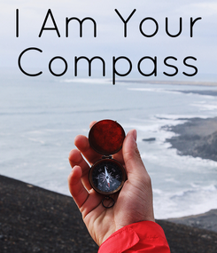 Poster: I Am Your Compass