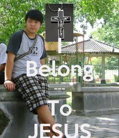 Poster: I Belong --- To JESUS
