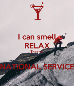 Poster: I can smell RELAX Theend   NATIONAL SERVICE
