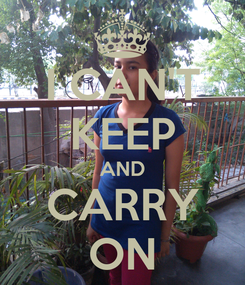 Poster: I CAN'T KEEP AND CARRY ON
