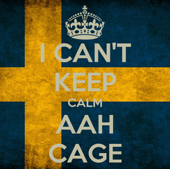 Poster: I CAN'T KEEP CALM AAH CAGE