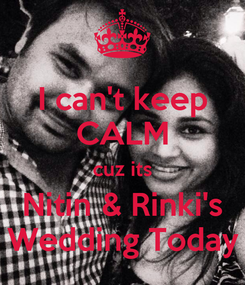 Poster: I can't keep CALM cuz its Nitin & Rinki's Wedding Today