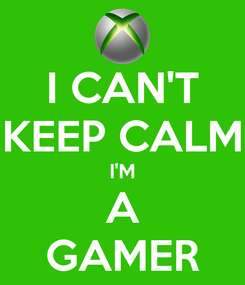 Poster: I CAN'T KEEP CALM I'M A GAMER