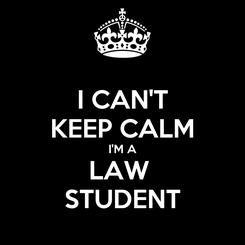 Poster: I CAN'T KEEP CALM I'M A LAW  STUDENT