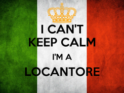 Poster: I CAN'T KEEP CALM I'M A LOCANTORE