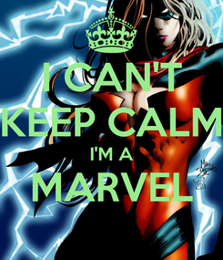 Poster: I CAN'T KEEP CALM I'M A MARVEL