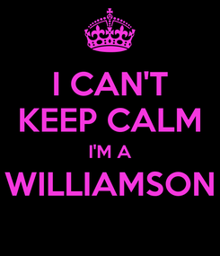 Poster: I CAN'T KEEP CALM I'M A WILLIAMSON