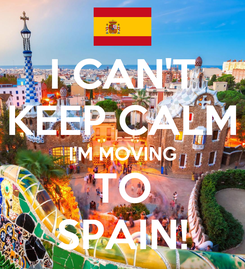 Poster: I CAN'T KEEP CALM I'M MOVING TO SPAIN!