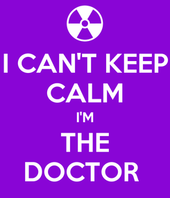 Poster: I CAN'T KEEP CALM I'M THE DOCTOR