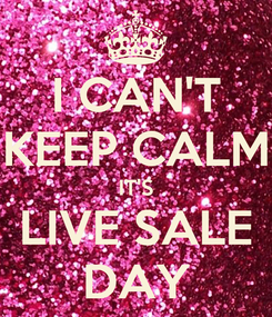Poster: I CAN'T KEEP CALM IT'S LIVE SALE DAY