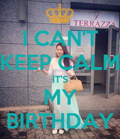 Poster: I CAN'T KEEP CALM IT'S MY BIRTHDAY