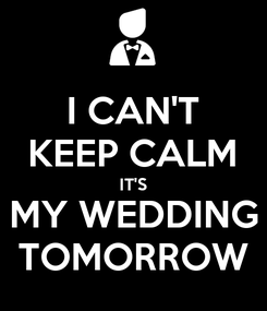 Poster: I CAN'T KEEP CALM IT'S MY WEDDING TOMORROW