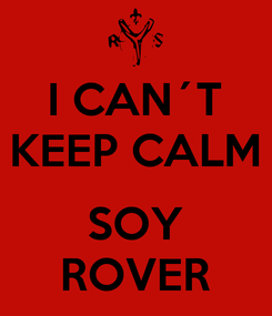 Poster: I CAN´T KEEP CALM  SOY ROVER