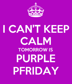 Poster: I CAN'T KEEP CALM TOMORROW IS PURPLE PFRIDAY