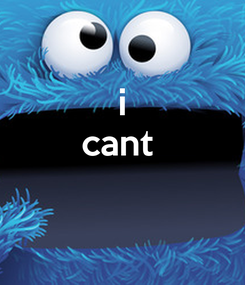 Poster: i cant