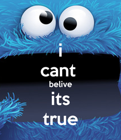 Poster: i cant  belive its true