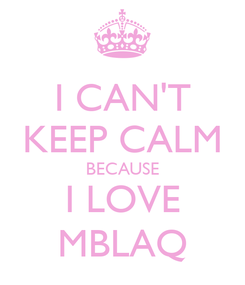 Poster: I CAN'T KEEP CALM BECAUSE I LOVE MBLAQ