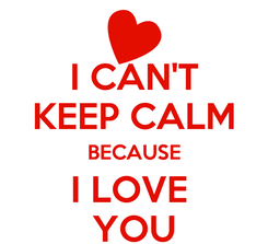 Poster: I CAN'T KEEP CALM BECAUSE I LOVE  YOU