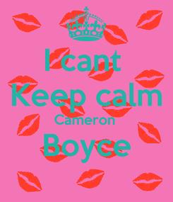 Poster: I cant  Keep calm Cameron  Boyce