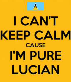 Poster: I CAN'T KEEP CALM CAUSE I'M PURE LUCIAN