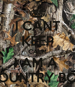Poster: I CANT KEEP CALM I AM A  COUNTRY BOY