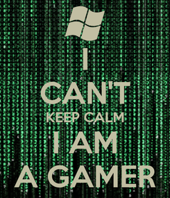 Poster: I CAN'T KEEP CALM I AM A GAMER