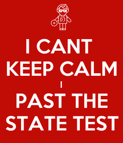 Poster: I CANT  KEEP CALM I PAST THE STATE TEST