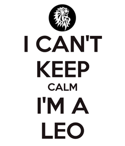 Poster: I CAN'T KEEP CALM I'M A LEO