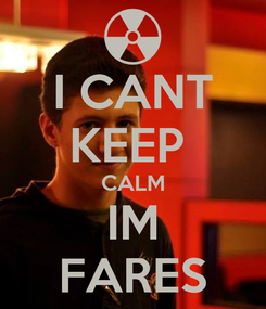 Poster: I CANT KEEP  CALM IM FARES