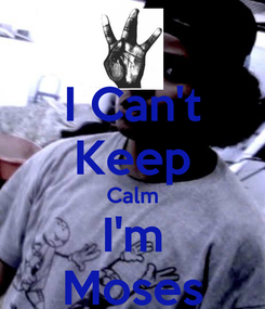 Poster: I Can't Keep Calm I'm Moses