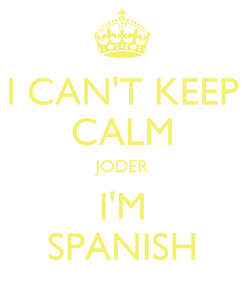 Poster: I CAN'T KEEP CALM JODER I'M SPANISH