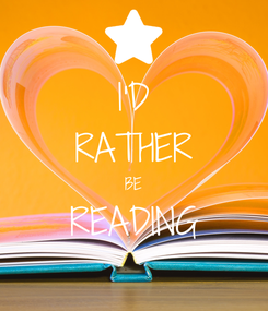 Poster: I'D RATHER BE READING