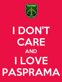 Poster: I DON'T CARE AND I LOVE PASPRAMA