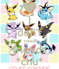 Poster: I don't need friends *chu*