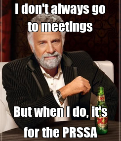 Poster: I don't always go to meetings But when I do, it's for the PRSSA