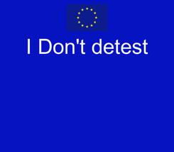 Poster: I Don't detest