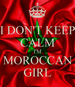 Poster: I DON'T KEEP CALM I'M MOROCCAN GIRL