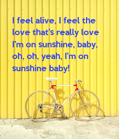 Poster: I feel alive, I feel the