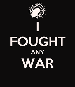 Poster: I FOUGHT ANY WAR